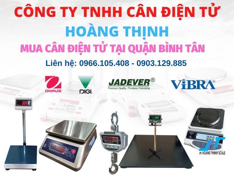 Bạn cần mua cân điện tử ở quận Bình Tân Tphcm cân 3kg 6kg 15kg 30kg 60kg 100kg 200kg 300kg 500kg 1 tấn 2 tấn 3 tấn 5 tấn gọi 0966.105.408 Cân Hoàng Thịnh bán cân giá rẻ chất lượng